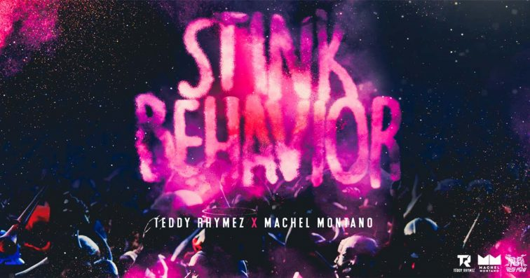 Teddy Rhymez X Machel Montano - Stink Behavior