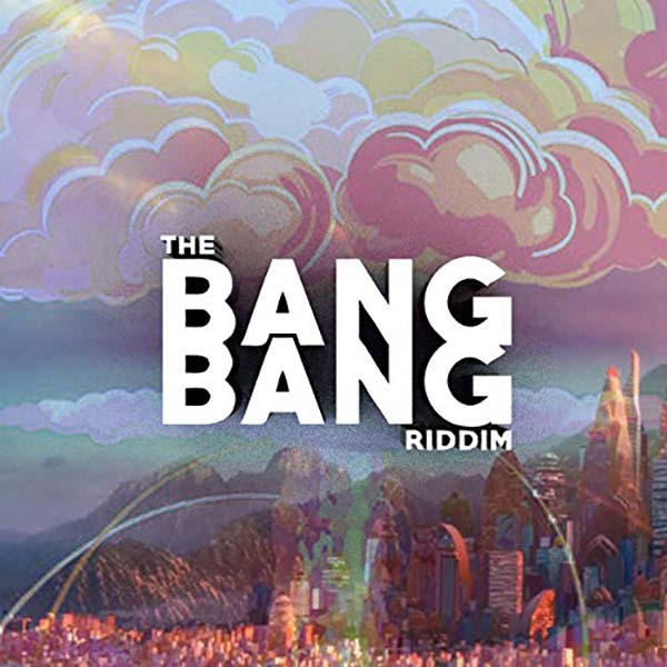 The Bang Bang Riddim